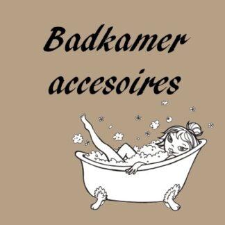 Badkamer accessoires